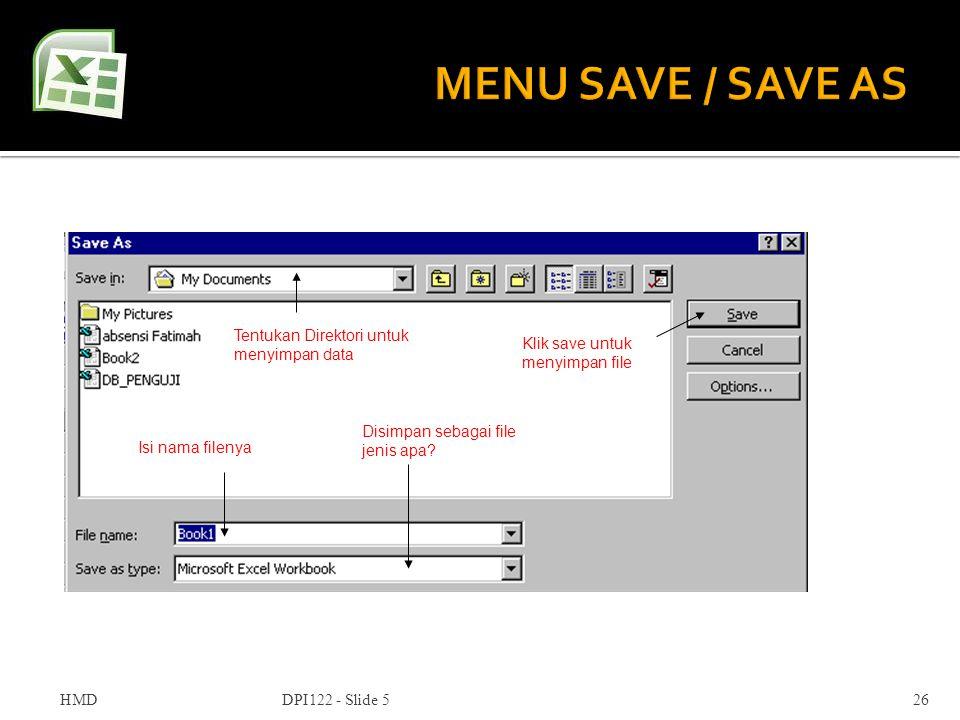 MENU SAVE / SAVE AS Tentukan Direktori untuk menyimpan data
