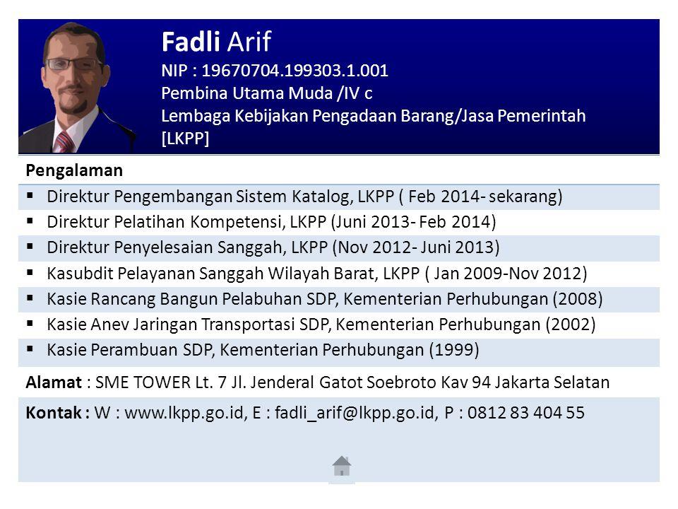 Fadli Arif NIP : 19670704.199303.1.001 Pembina Utama Muda /IV c