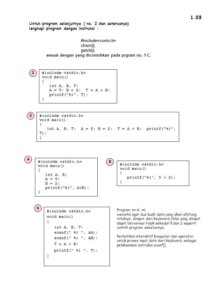 1.03 Untuk program selanjutnya ( no. 2 dan seterusnya)