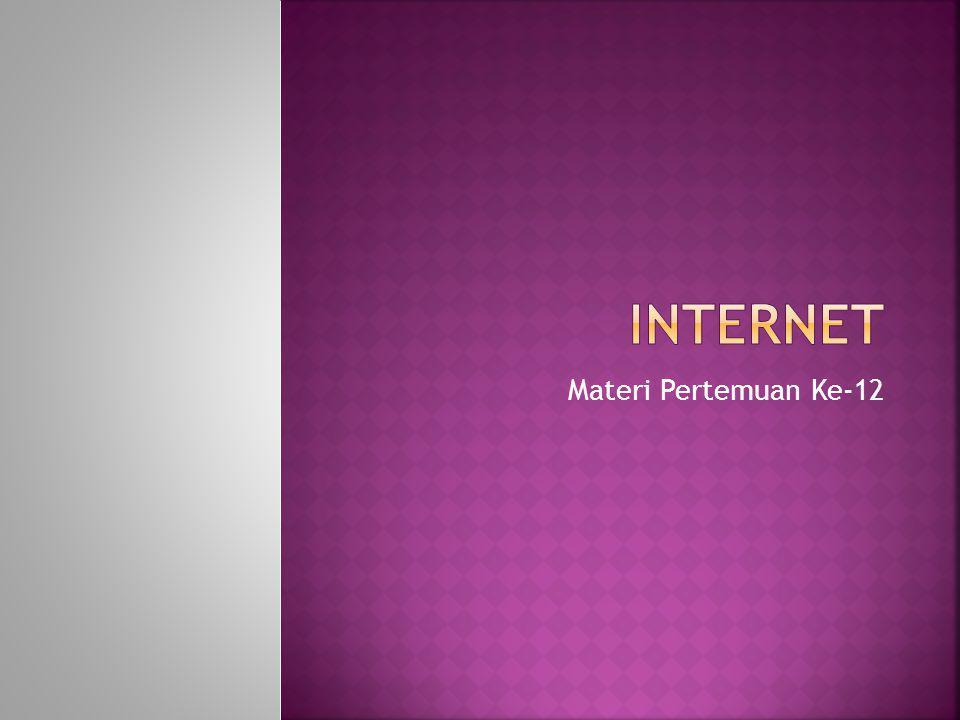 Internet Materi Pertemuan Ke-12