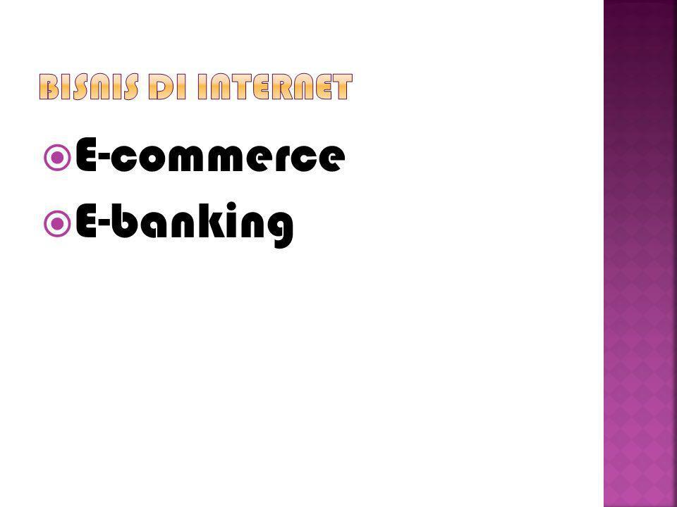Bisnis di internet E-commerce E-banking