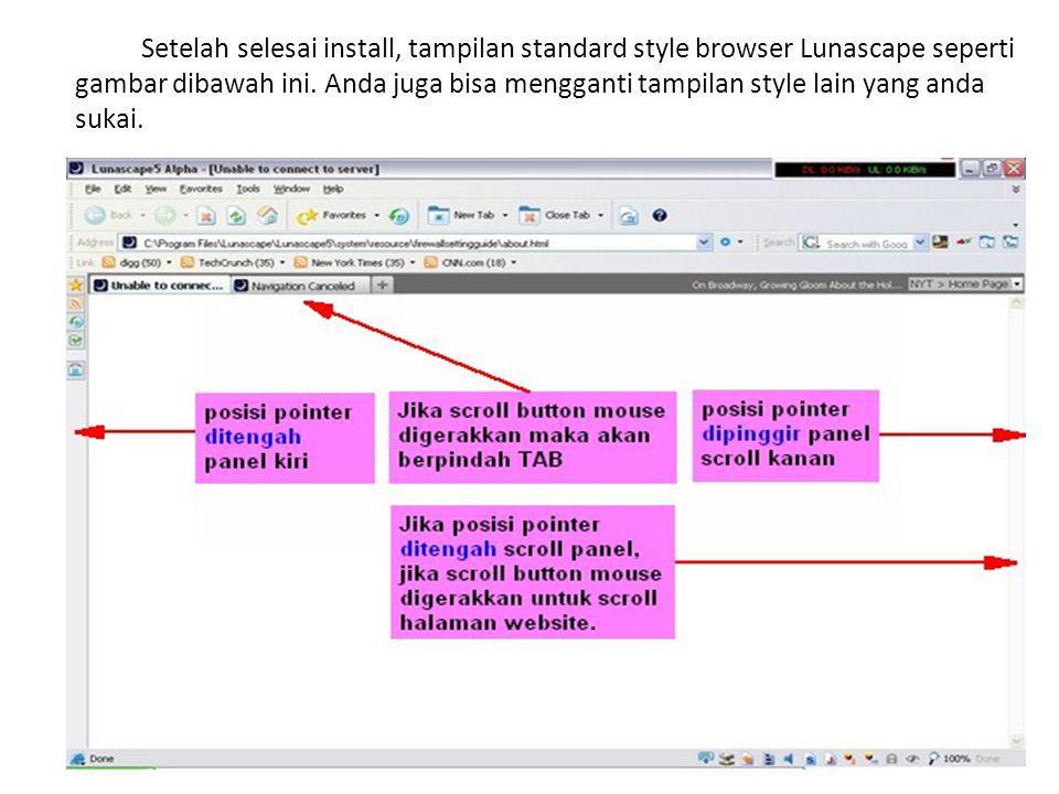Setelah selesai install, tampilan standard style browser Lunascape seperti gambar dibawah ini.