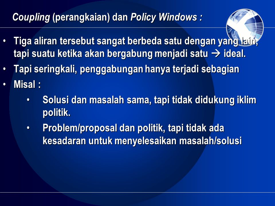 Coupling (perangkaian) dan Policy Windows :