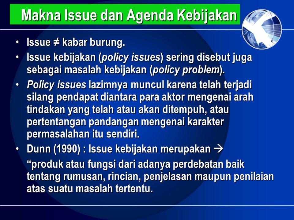 Makna Issue dan Agenda Kebijakan