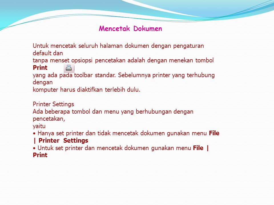 Mencetak Dokumen Untuk mencetak seluruh halaman dokumen dengan pengaturan default dan.