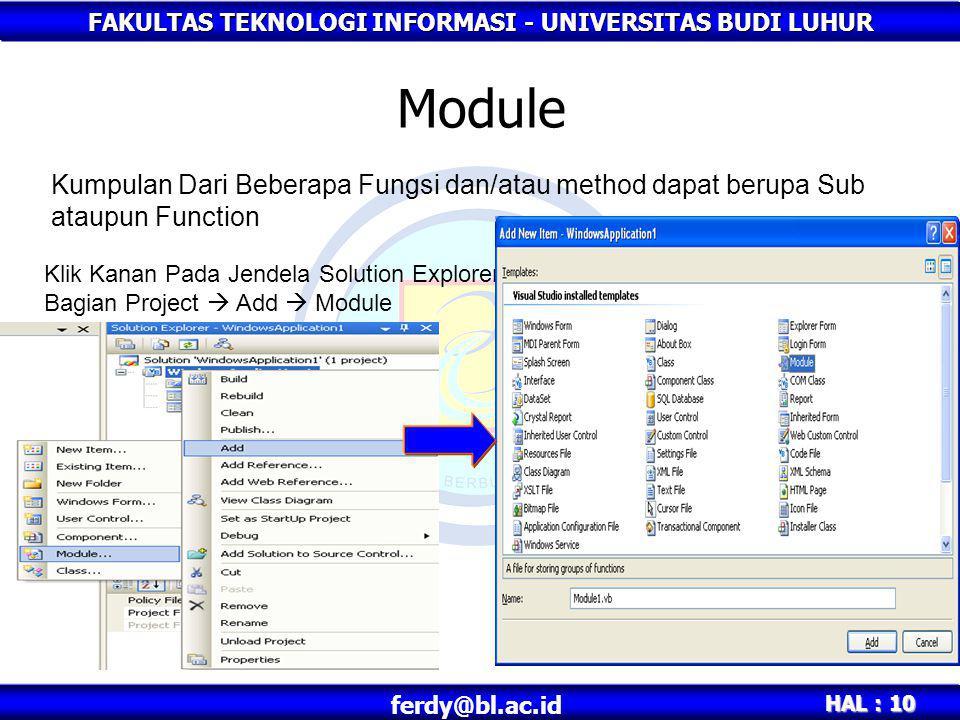 Module Kumpulan Dari Beberapa Fungsi dan/atau method dapat berupa Sub ataupun Function.