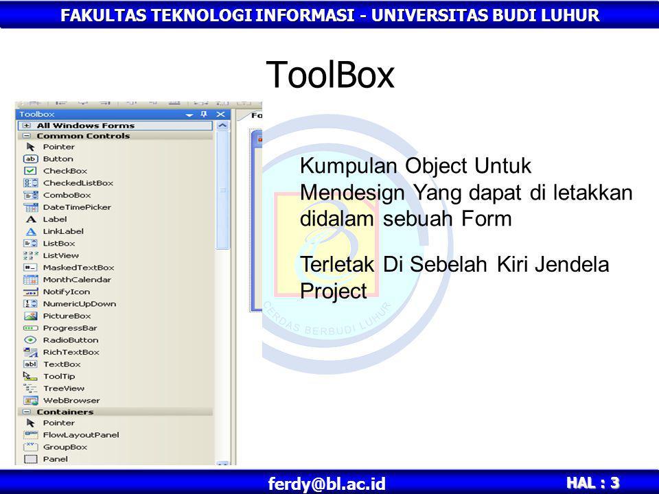 ToolBox Kumpulan Object Untuk Mendesign Yang dapat di letakkan didalam sebuah Form.