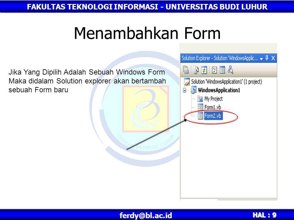 Menambahkan Form Jika Yang Dipilih Adalah Sebuah Windows Form Maka didalam Solution explorer akan bertambah sebuah Form baru.