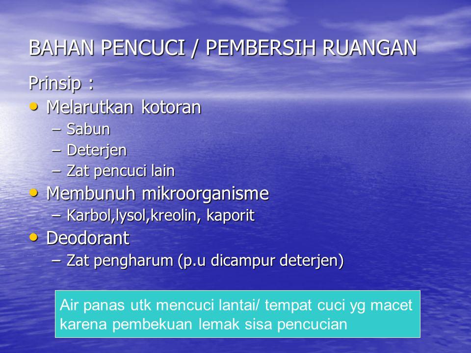 BAHAN PENCUCI / PEMBERSIH RUANGAN