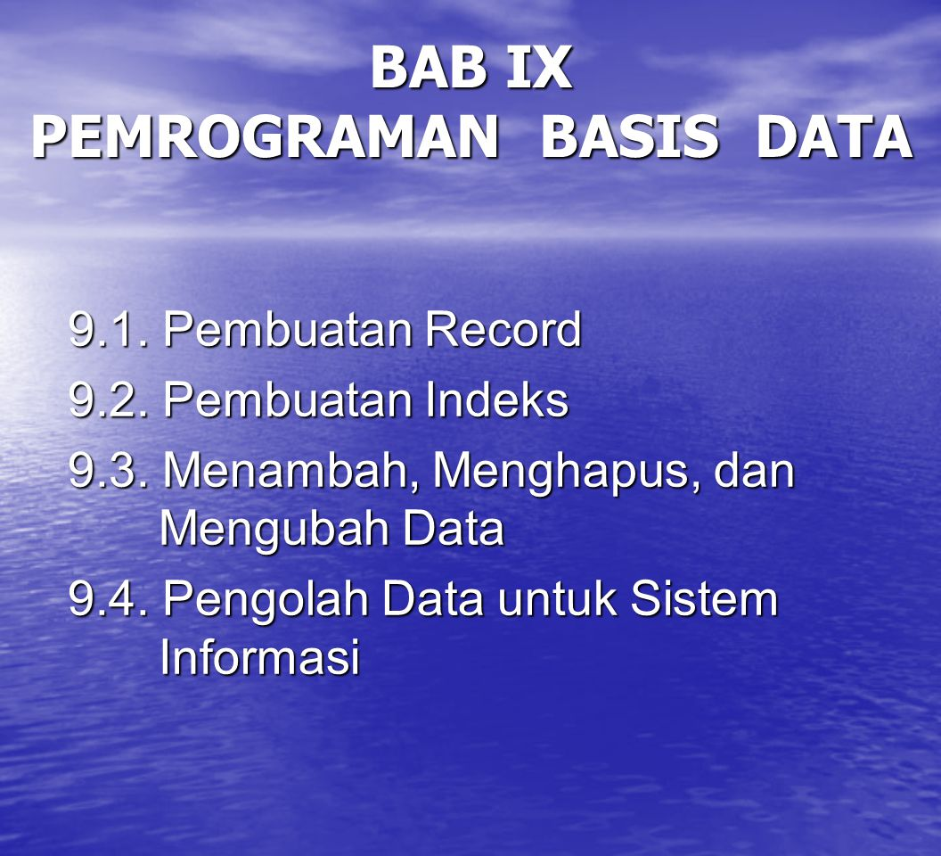 BAB IX PEMROGRAMAN BASIS DATA