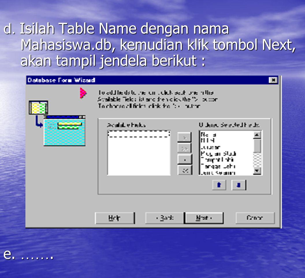 d. Isilah Table Name dengan nama Mahasiswa