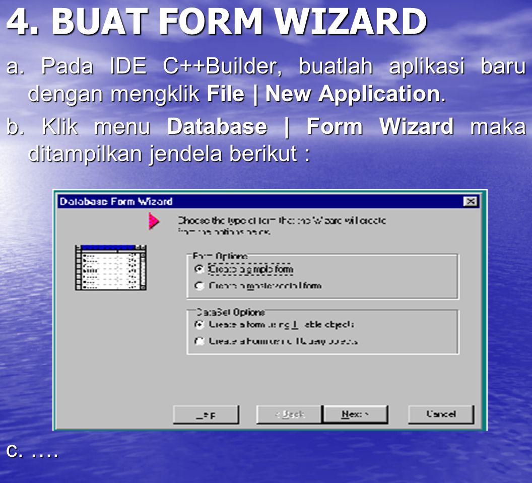 4. BUAT FORM WIZARD a. Pada IDE C++Builder, buatlah aplikasi baru dengan mengklik File | New Application.