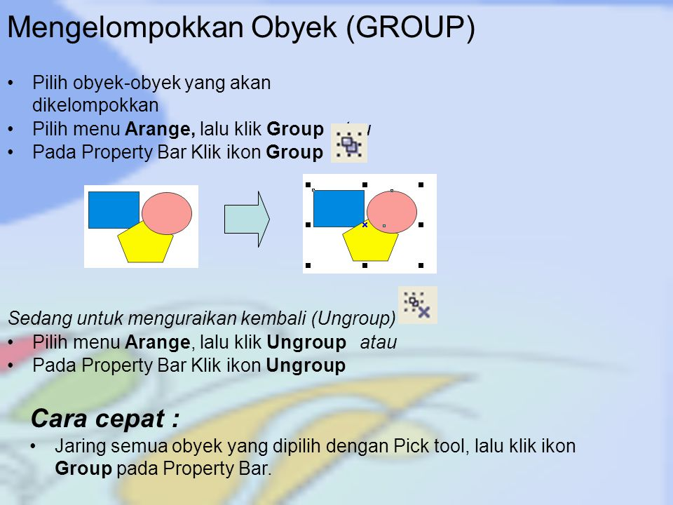 Mengelompokkan Obyek (GROUP)