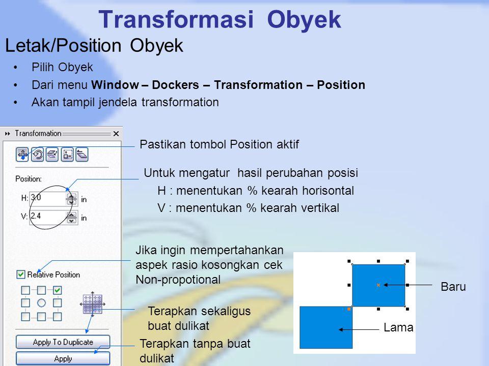 Transformasi Obyek Letak/Position Obyek Pilih Obyek