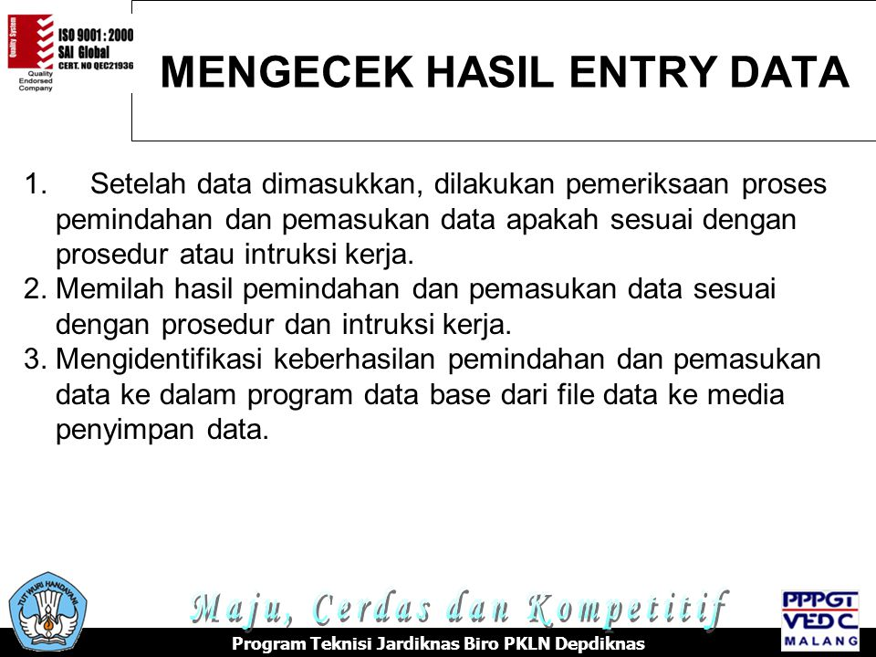 MENGECEK HASIL ENTRY DATA