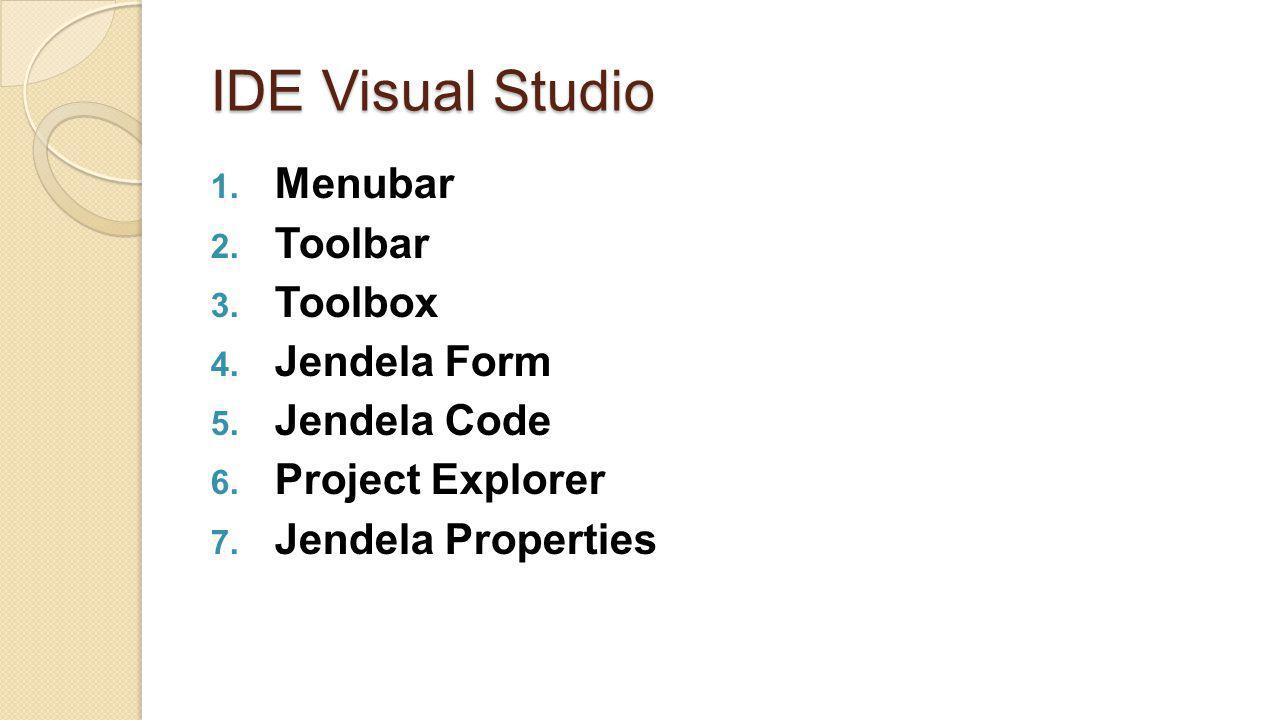 IDE Visual Studio Menubar Toolbar Toolbox Jendela Form Jendela Code