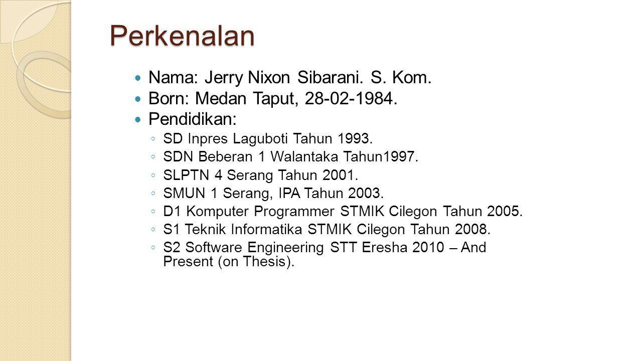 Perkenalan Nama: Jerry Nixon Sibarani. S. Kom.