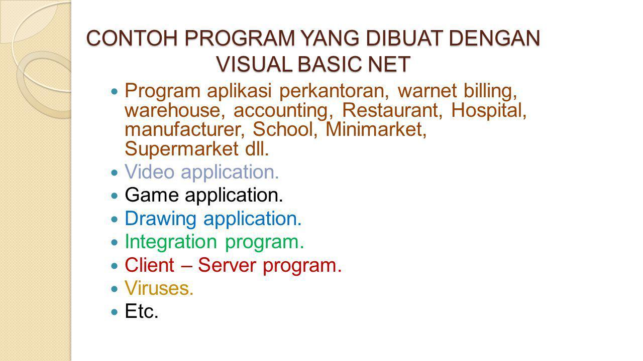 CONTOH PROGRAM YANG DIBUAT DENGAN VISUAL BASIC NET