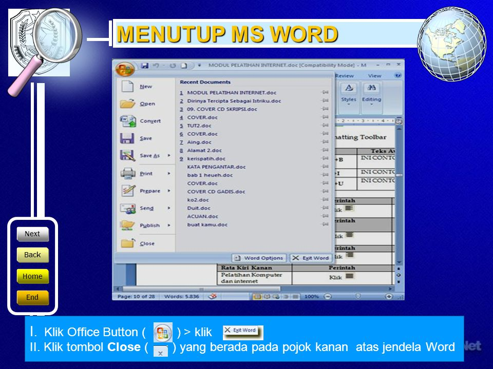 MENUTUP MS WORD I. Klik Office Button ( ) > klik