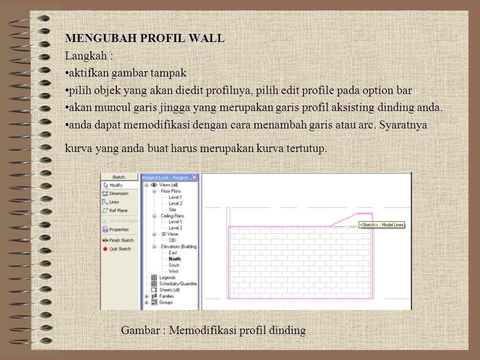 MENGUBAH PROFIL WALL Langkah : aktifkan gambar tampak. pilih objek yang akan diedit profilnya, pilih edit profile pada option bar.