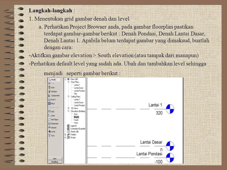 Langkah-langkah : 1. Menentukan grid gambar denah dan level.