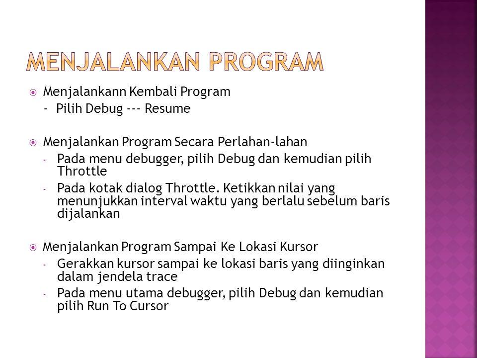 Menjalankan program Menjalankann Kembali Program