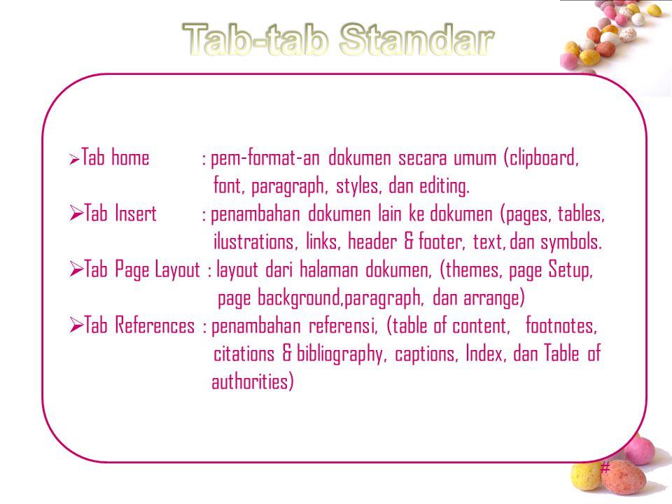 Tab-tab Standar font, paragraph, styles, dan editing.