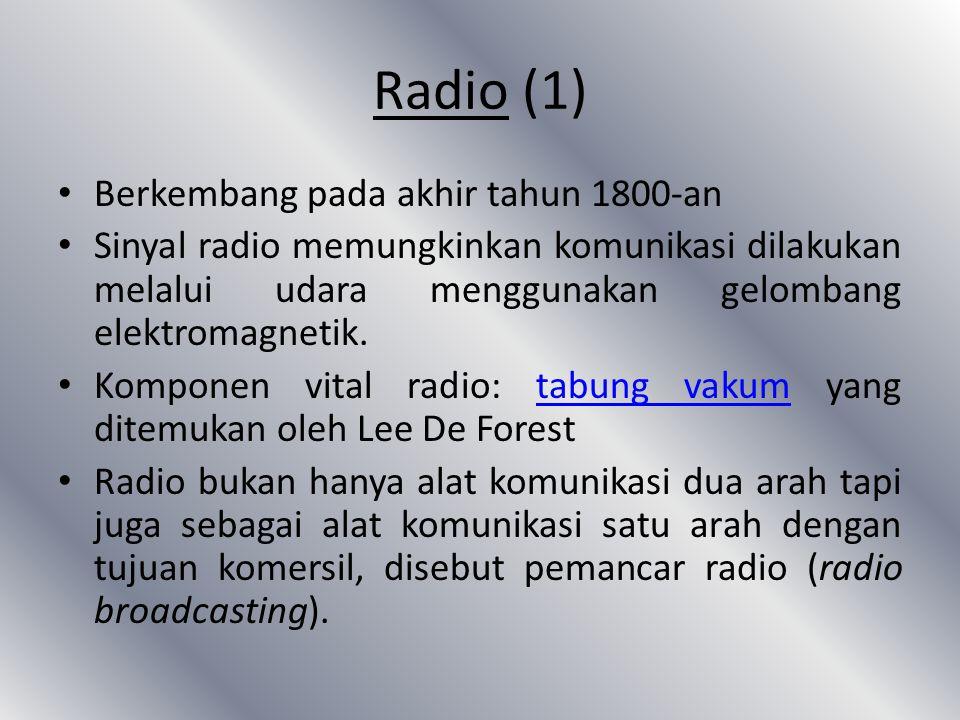 Radio (1) Berkembang pada akhir tahun 1800-an