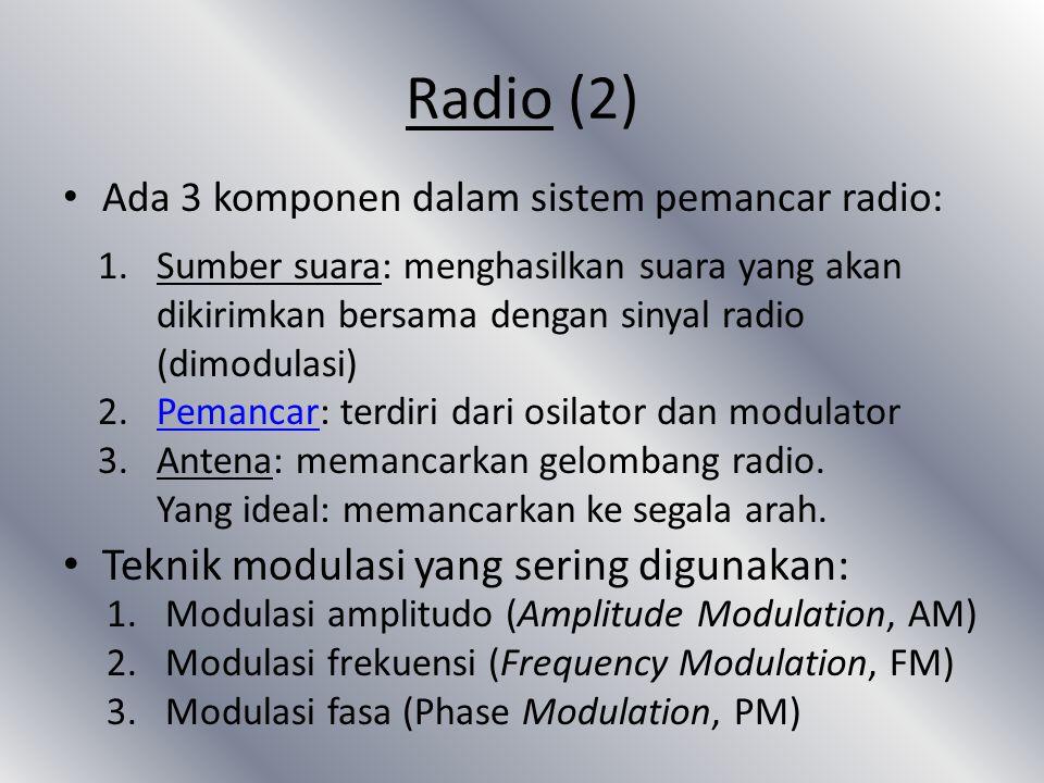 Radio (2) Teknik modulasi yang sering digunakan: