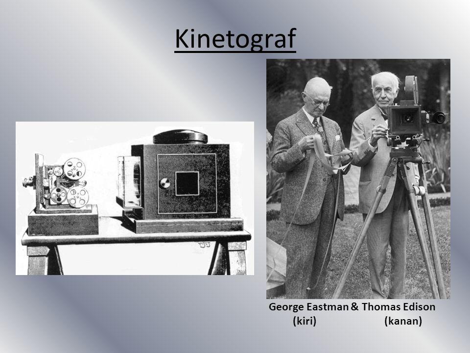 Kinetograf George Eastman & Thomas Edison (kiri) (kanan)