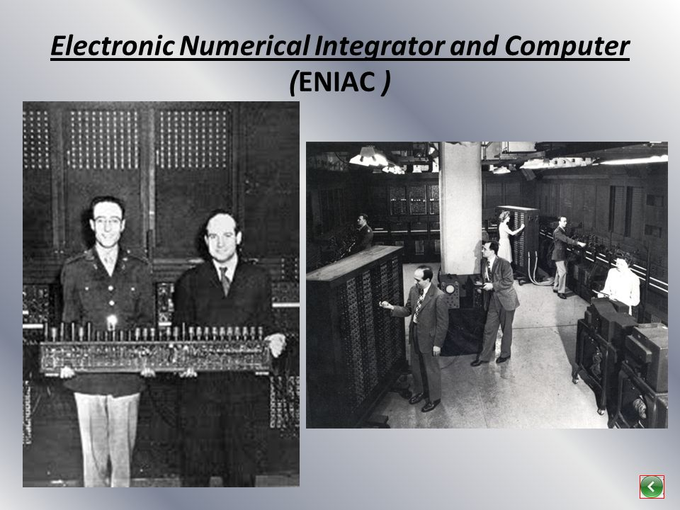 Electronic Numerical Integrator and Computer (ENIAC )