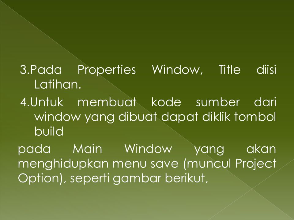 3. Pada Properties Window, Title diisi Latihan. 4