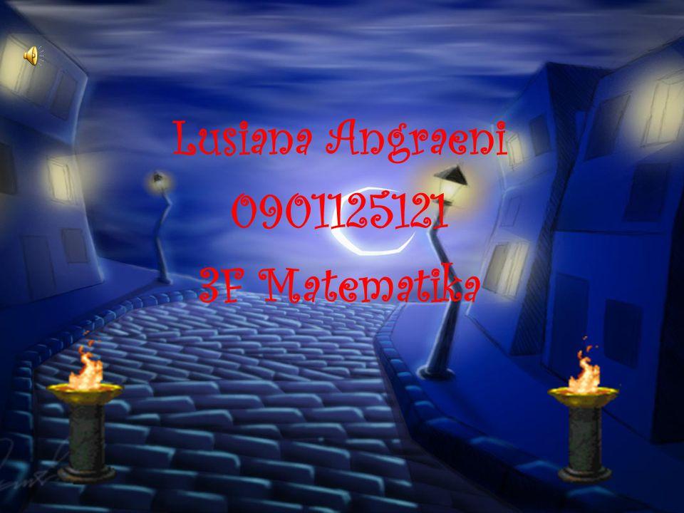 Lusiana Angraeni 0901125121 3F Matematika