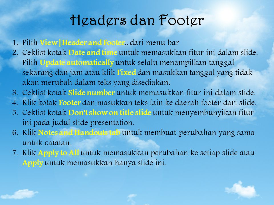 Headers dan Footer Pilih View|Header and Footer.. dari menu bar