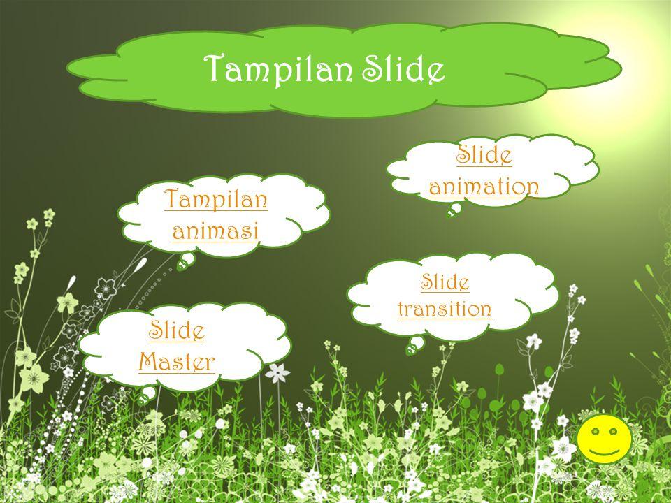 Tampilan Slide Slide animation Tampilan animasi Slide Master