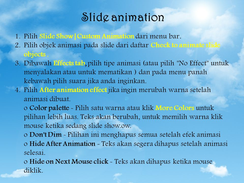Slide animation Pilih Slide Show|Custom Animation dari menu bar.