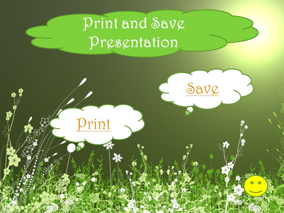 Print and Save Presentation