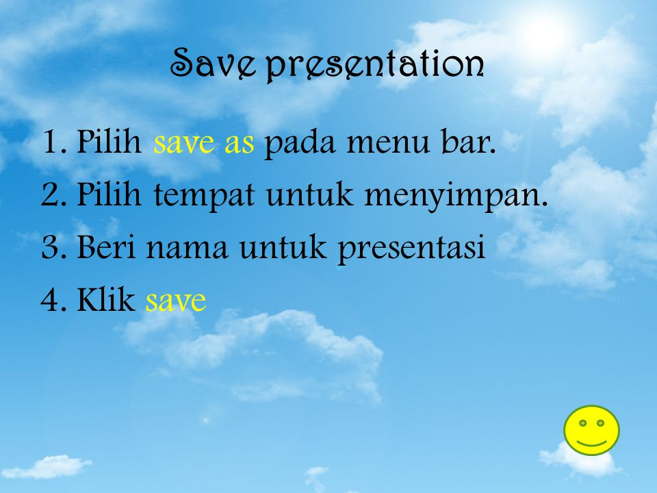 Save presentation Pilih save as pada menu bar.