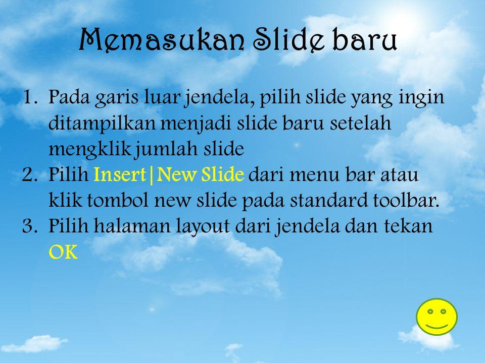 Memasukan Slide baru Pada garis luar jendela, pilih slide yang ingin ditampilkan menjadi slide baru setelah mengklik jumlah slide.