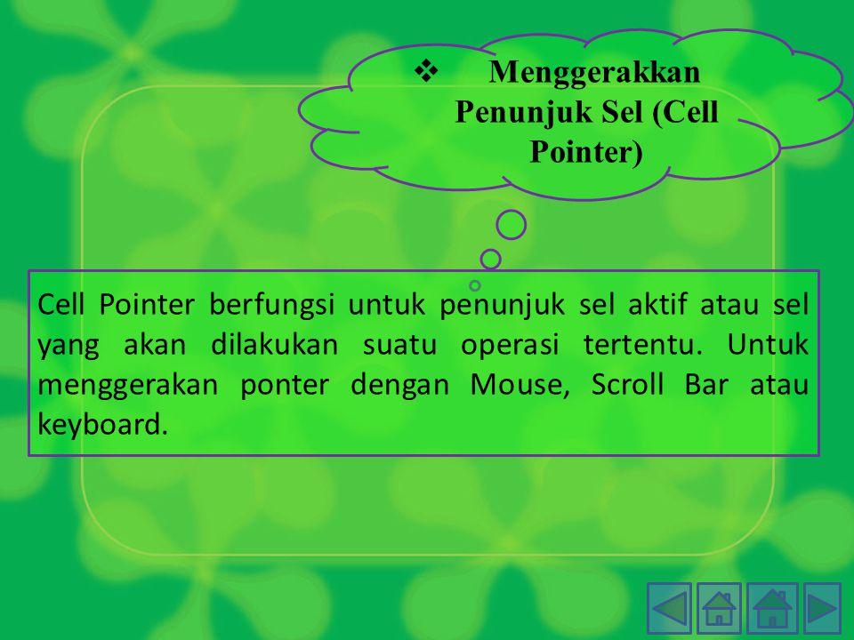 Menggerakkan Penunjuk Sel (Cell Pointer)