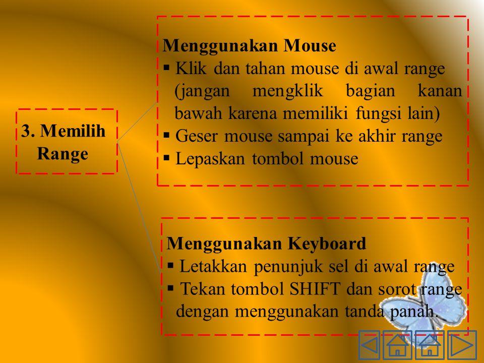 Menggunakan Mouse Klik dan tahan mouse di awal range. (jangan mengklik bagian kanan bawah karena memiliki fungsi lain)