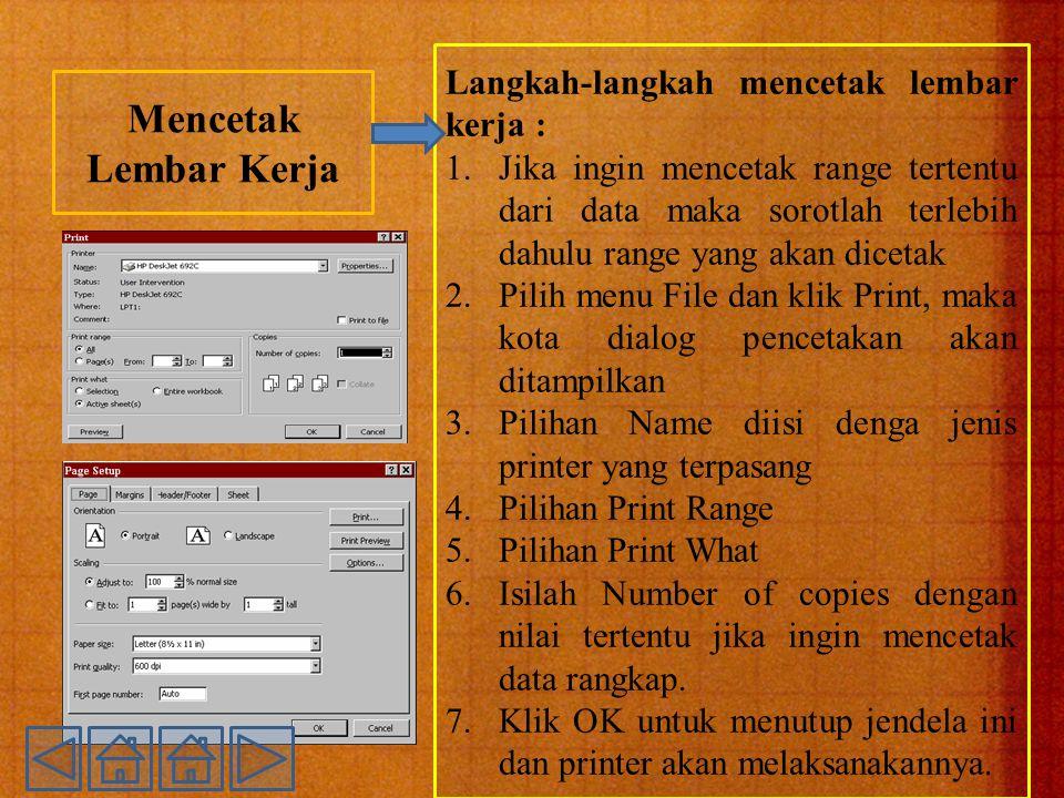Mencetak Lembar Kerja Langkah-langkah mencetak lembar kerja :