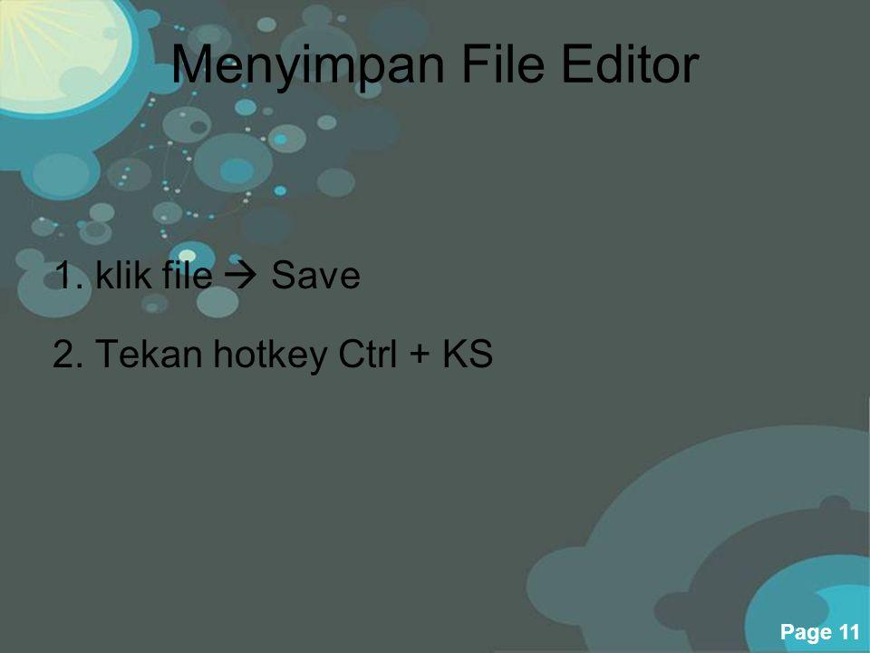 Menyimpan File Editor 1. klik file  Save 2. Tekan hotkey Ctrl + KS