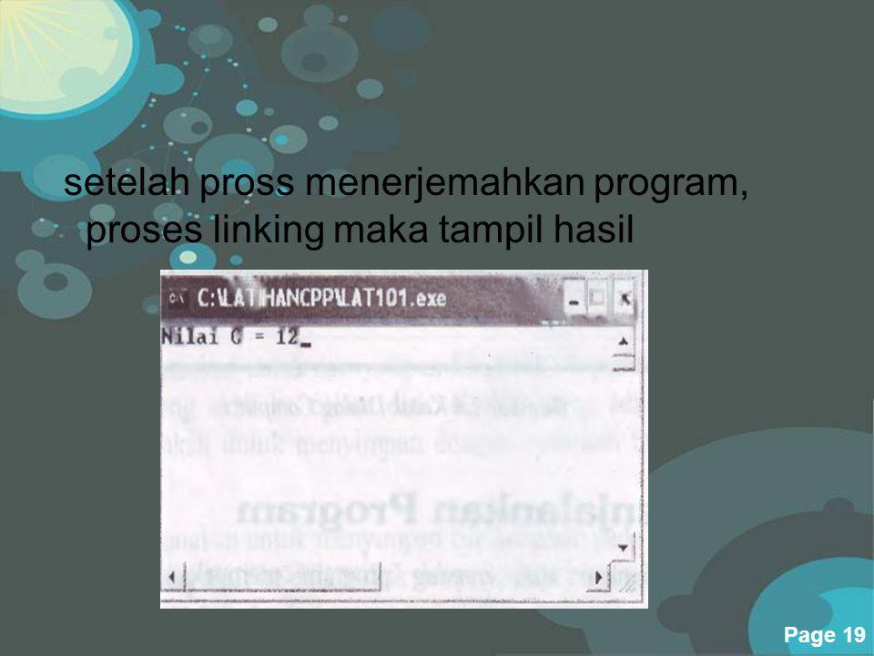 setelah pross menerjemahkan program, proses linking maka tampil hasil