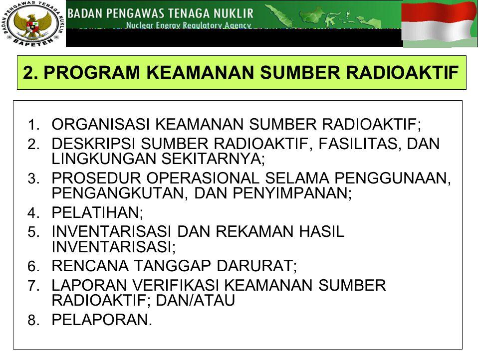 2. PROGRAM KEAMANAN SUMBER RADIOAKTIF