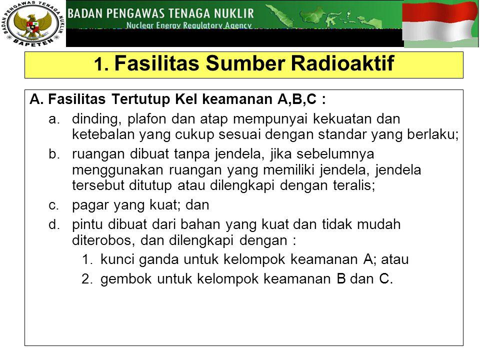 1. Fasilitas Sumber Radioaktif