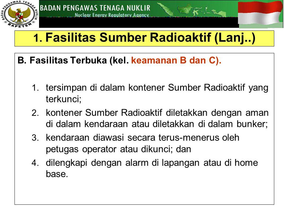 1. Fasilitas Sumber Radioaktif (Lanj..)