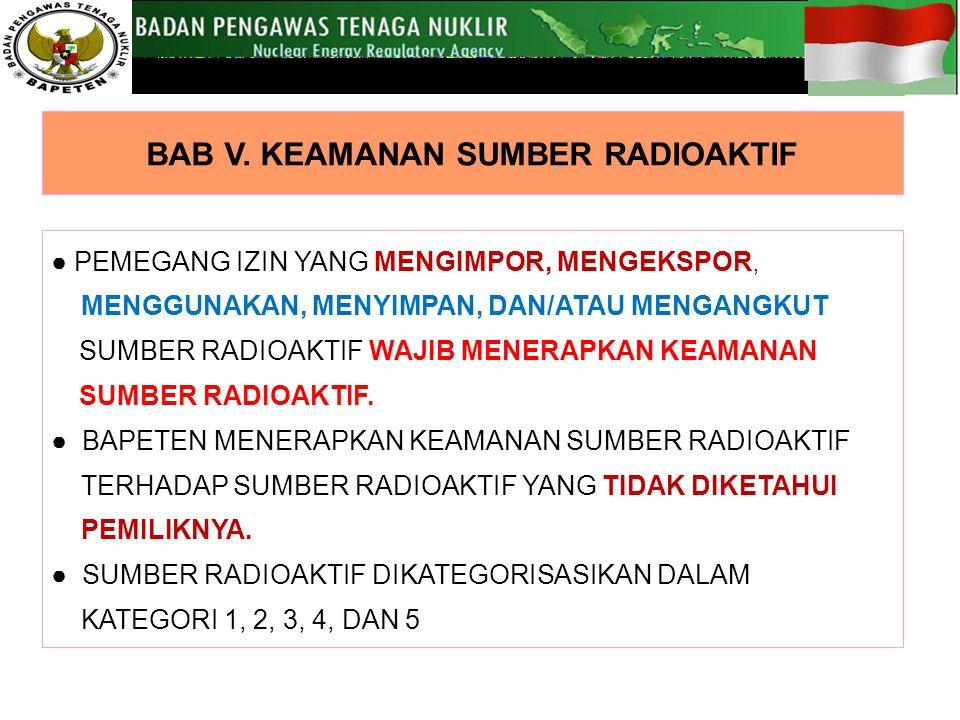 BAB V. KEAMANAN SUMBER RADIOAKTIF