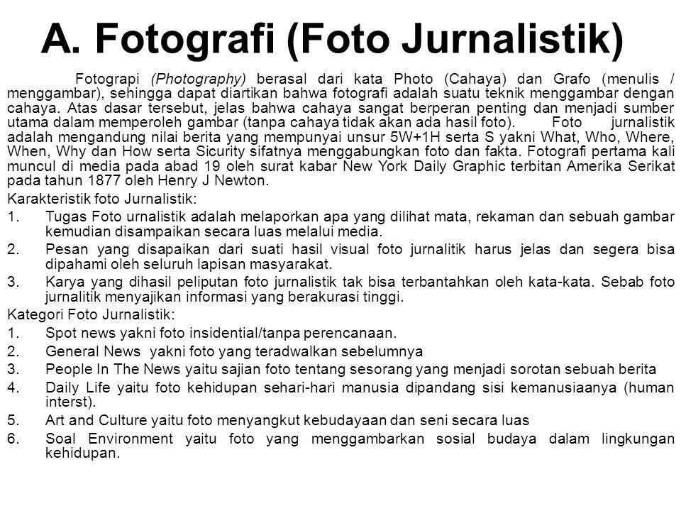 A. Fotografi (Foto Jurnalistik)