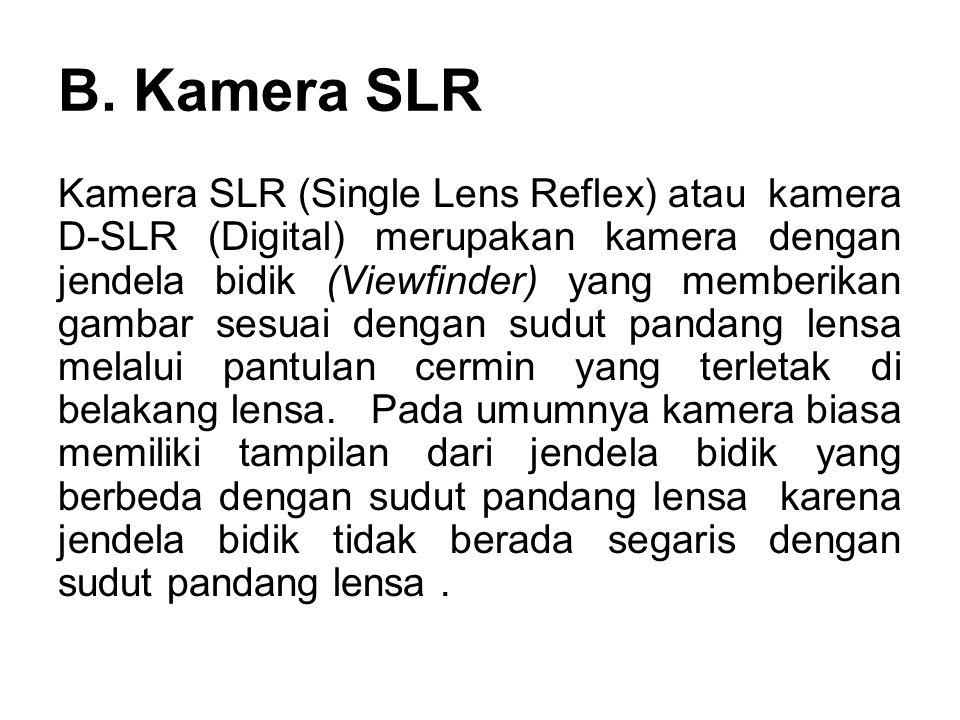 B. Kamera SLR